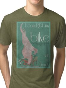 I Can Ride My Bike With No Hands Tri-blend T-Shirt