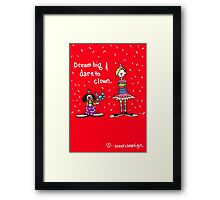 Dream Big and Dare to Clown Framed Print