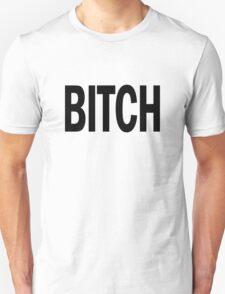 bitch. T-Shirt
