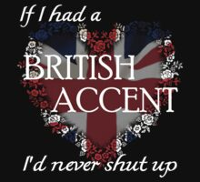 If I had a british accent... by CherriKilljoy