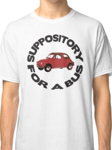 Suppository for a bus Classic T-Shirt