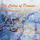 """""""The Colors of Dreams"""" mini portfolio by ArtPearl"""
