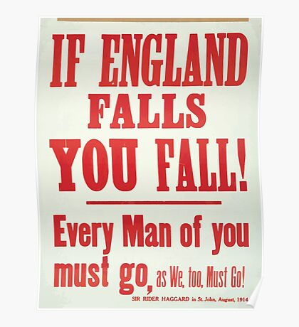 If England falls you fall! Every man of you must go as we too must go! Sir Rider Haggard in St John August 1914 Poster