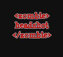 <zombie> headshot </zombie> Unisex T-Shirt