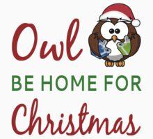Owl Be Home For Christmas Kids Tee