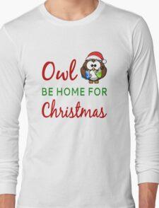 Owl Be Home For Christmas Long Sleeve T-Shirt
