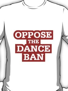 Footloose 2011 - Oppose The Dance Ban T-Shirt