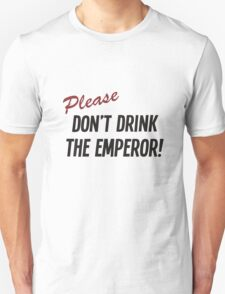 Futurama - Please Don't Drink The Emperor T-Shirt