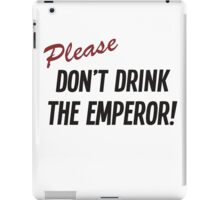 Futurama - Please Don't Drink The Emperor iPad Case/Skin
