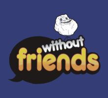 Forever Without Friends by bass-twitch