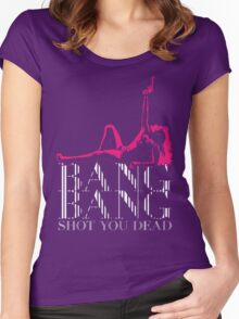 BANG BANG Shot You Dead Women's Fitted Scoop T-Shirt