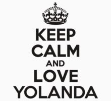 Keep Calm and Love YOLANDA by nadenevm
