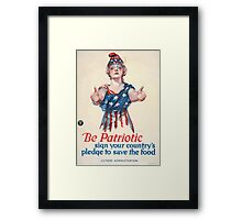 Be patriotic sign your countrys pledge to save the food Framed Print