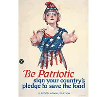 Be patriotic sign your countrys pledge to save the food Photographic Print