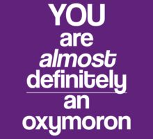 You're Almost Definitely An Oxymoron  by gemzi-ox