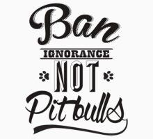 BAN IGNORANCE NOT PIT BULLS 3 Kids Tee