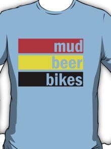 Mud, beer and bikes T-Shirt