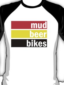 Mud, beer and bikes T-Shirt