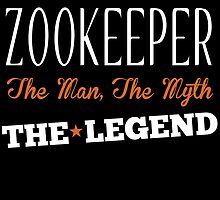 ZOOKEEPER THE MAN, THE MYTH THE LEGEND by fancytees