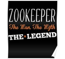 ZOOKEEPER THE MAN, THE MYTH THE LEGEND Poster