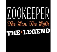 ZOOKEEPER THE MAN, THE MYTH THE LEGEND Photographic Print