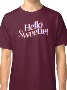 HELLO SWEETIE! Classic T-Shirt
