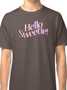 HELLO SWEETIE! Classic T-Shirt