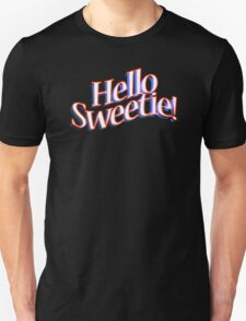 HELLO SWEETIE! T-Shirt