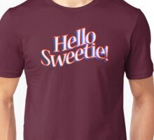 HELLO SWEETIE! Unisex T-Shirt