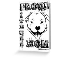 PROUD PIT BULL MOM Greeting Card
