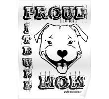 PROUD PIT BULL MOM Poster