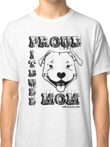 PROUD PIT BULL MOM Classic T-Shirt