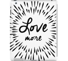 Love More iPad Case/Skin