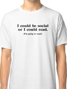 I Could be Social Classic T-Shirt
