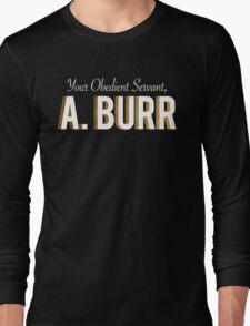 Your Obedient Servant, A. Burr (Hamilton: An American Musical) Matching T-Shirts T-Shirt