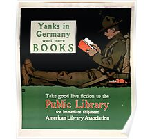 Yanks in Germany want more books Take good live fiction to the public library for immediate shipment Poster