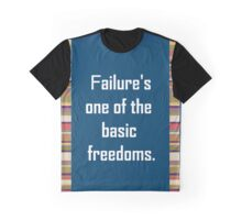 Failure, It's a Basic Freedom Graphic T-Shirt