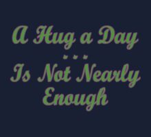 not enough hugs 1 Kids Tee
