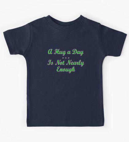not enough hugs 1 Kids Tee