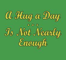 not enough hugs 2 Kids Tee