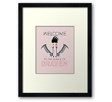 Welcome to the league of Draven Framed Print