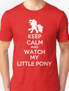Keep calm and watch My Little Pony Unisex T-Shirt