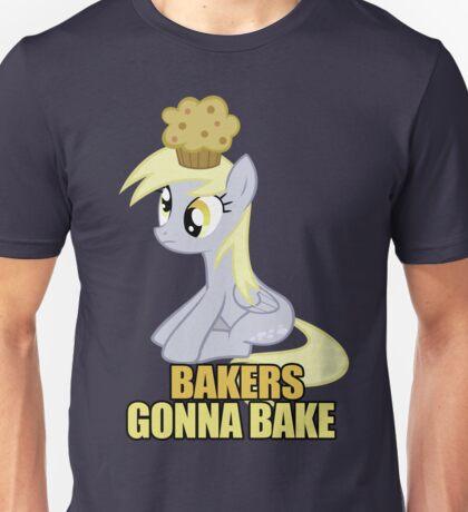 Bakers gonna bake Unisex T-Shirt