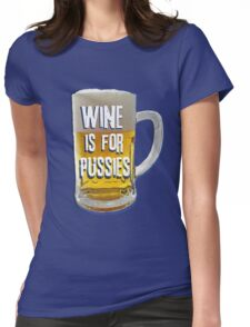 Wine is for Pussies Womens Fitted T-Shirt