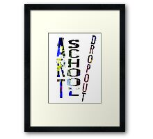 Art School Dropout Framed Print