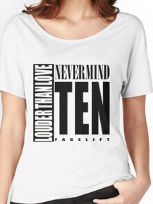 Nevermind Ten Facelift Louder than the Sound Grunge albums White version Women's Relaxed Fit T-Shirt