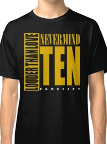 Nevermind Ten Facelift Louder than the Sound Grunge albums Classic T-Shirt