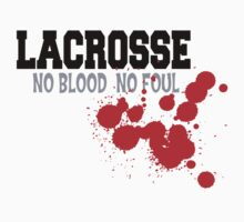 "Lacrosse ""No Blood No Foul"" by SportsT-Shirts"