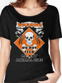 Do Not Feed Me Any Animal Bits Women's Relaxed Fit T-Shirt