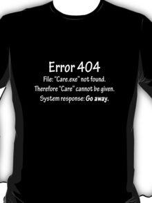 Error 404: Care not found T-Shirt